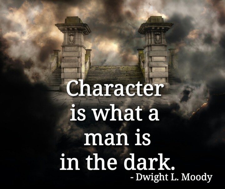 """""""Character is what a man is in the dark."""" - Dwight L. Moody #character #man #dark #Trending #ThinkBIGSundayWithMarsha https://t.co/qsRoBodpMA"""