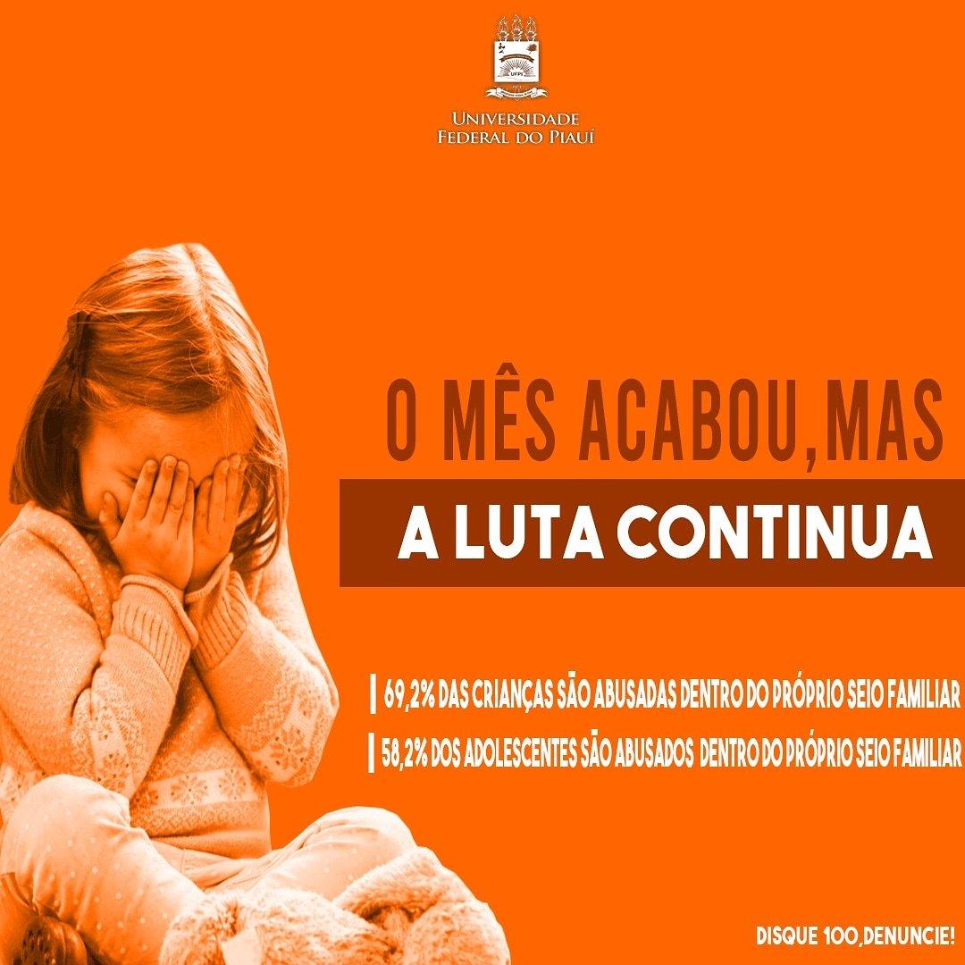 🟠O mês de maio foi marcado como a campanha contra o abuso e exploração sexual de crianças.  📍Entretanto, a luta é diária e contínua, muitas são as crianças violentadas e exploradas por seus próprios familiares, ainda mais em período de isolamento social.  #ufpi #minhaufpi