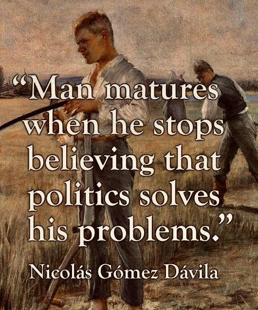 Man matures when he stops believing that #politics solves his problems: pic.twitter.com/7sZDRrlRSP