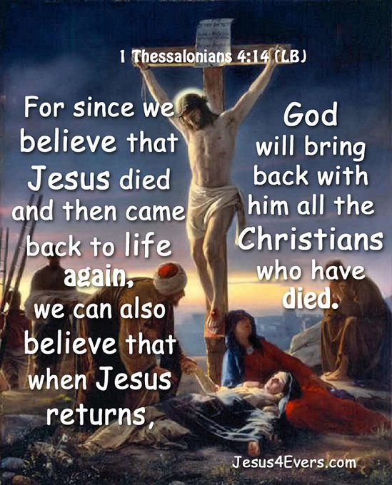 """""""For since we believe that Jesus died and was raised to life again, we also believe that when Jesus returns, God will bring back with him the believers who have died."""" 1 Thessalonians 4:14 NLT  #YAHUSHUA #JESUSCHRIST #JESUS #CHRIST #LORD #GOD #Believe #Died #Raised #Life #Return https://t.co/8hYwJ433Jq"""