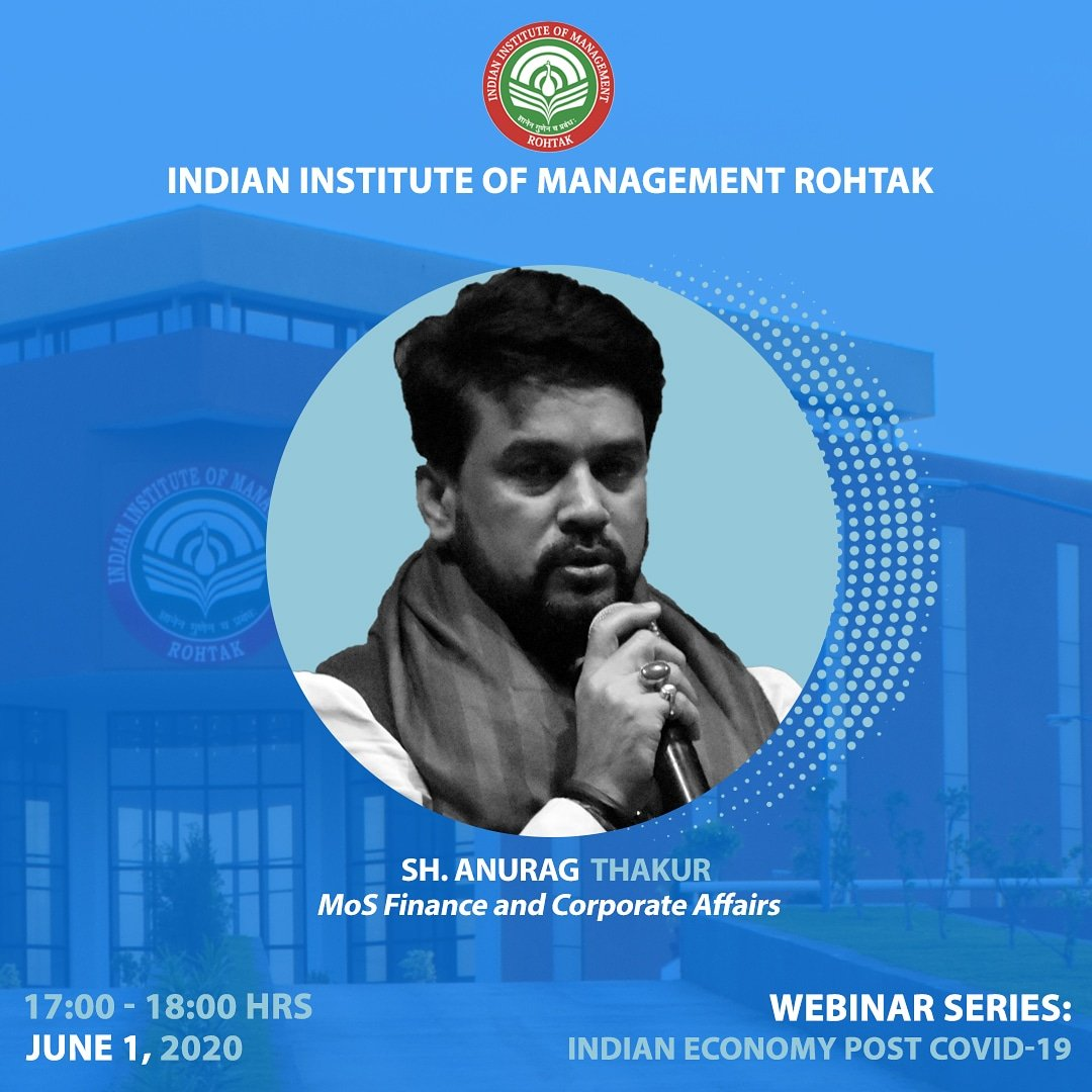 """IIM Rohtak presents the 14th webinar series talk by Sh. Anurag Thakur, MoS Finance and Corporate Affairs, on the topic: """"Indian Economy post Covid-19,"""" on 1st June 2020  at 17:00 Hrs. Register on the following link:  https://t.co/JWt5PFEyBF #Webinar #Economy #Covid19 #IIMRohtak https://t.co/fcv4fuJBsP"""
