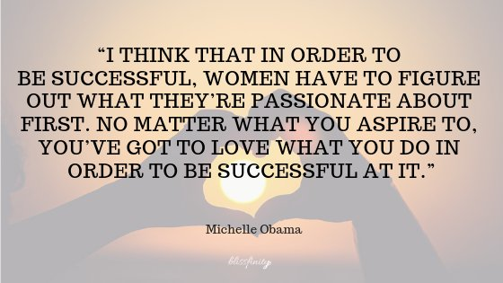 """""""You've got to love what you do in order to be successful at it"""". @MichelleObama #QOTD #quotestolivebypic.twitter.com/FTm21sMgwz"""