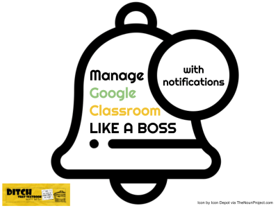 How to manage Google Classroom like a boss with notifications ditchthattextbook.com/2017/09/07/how… #DitchBook