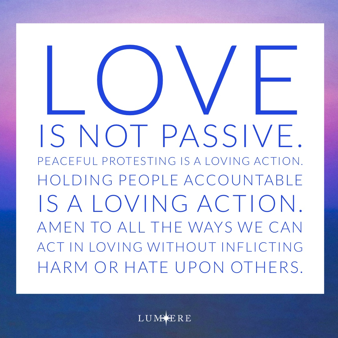 LOVING is not passive. ♥️ Peaceful protesting is a loving action ♥️ Holding people accountable for their actions is a loving action ♥️ Etc ♥️ Amen to all the ways we can act in a Loving consciousness without inflicting harm or hate upon others. ♥️ https://t.co/VB6g1XRS5T