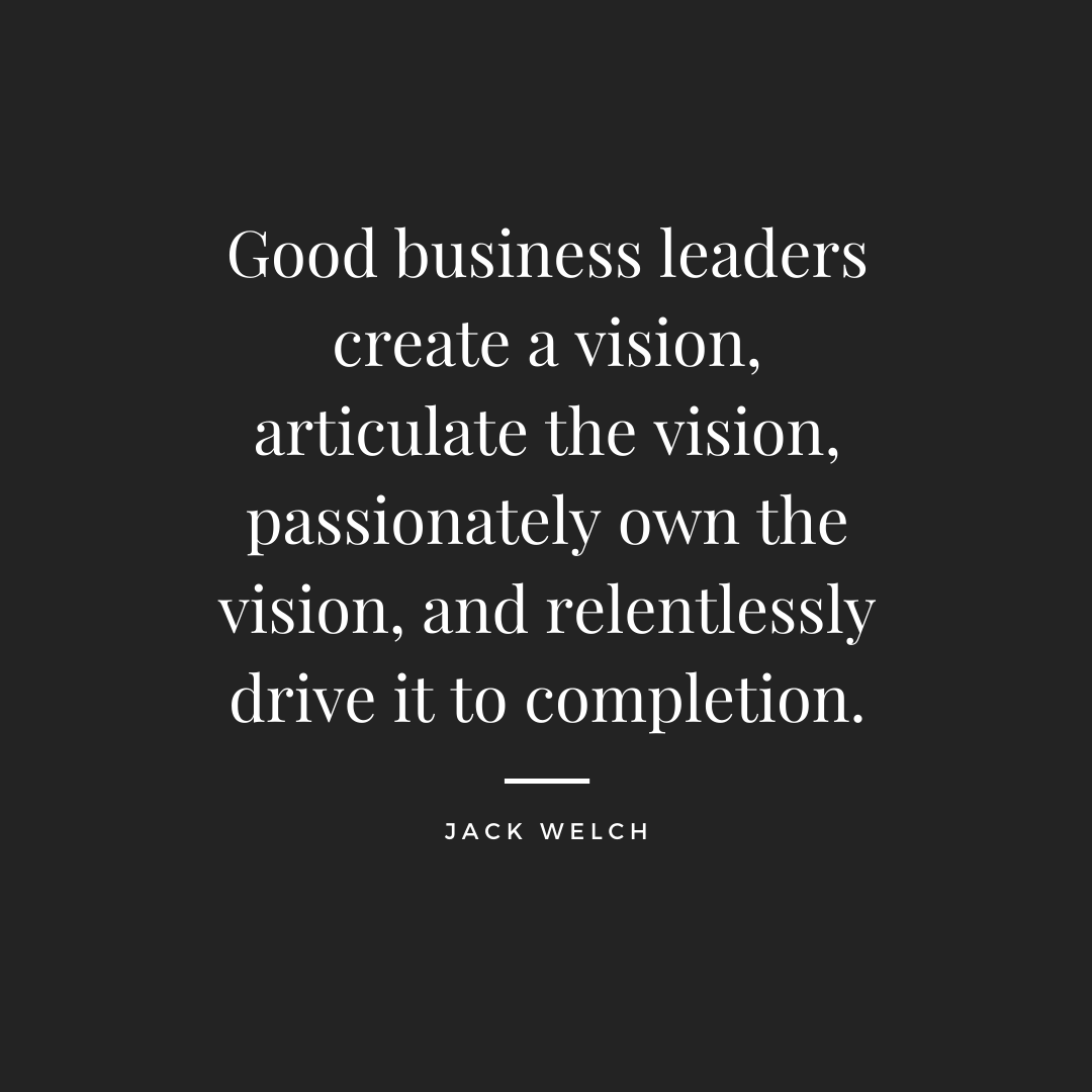 """Good business leaders create a vision, articulate the vision, passionately own the vision, and relentlessly drive it to completion."" - Jack Welch  #vision #leadership #leaders #goals #potential https://t.co/ntvS7fupHE"