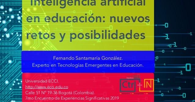 Inteligencia artificial en educación: nuevos retos y posibilidades. Fernando Santamaría @lernys  #elearning #educación #education #EDtech #EDreform #inteligenciaArtificial #artificialIntelligence #BigData #pedagogy #pedagogie #pedagogía #TIC #tech #AI #IA