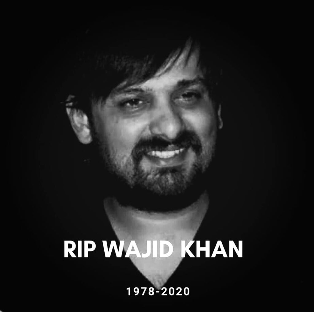 Shocked.. RIP Wajid Bhai.. a lovely human.. your music will live on!