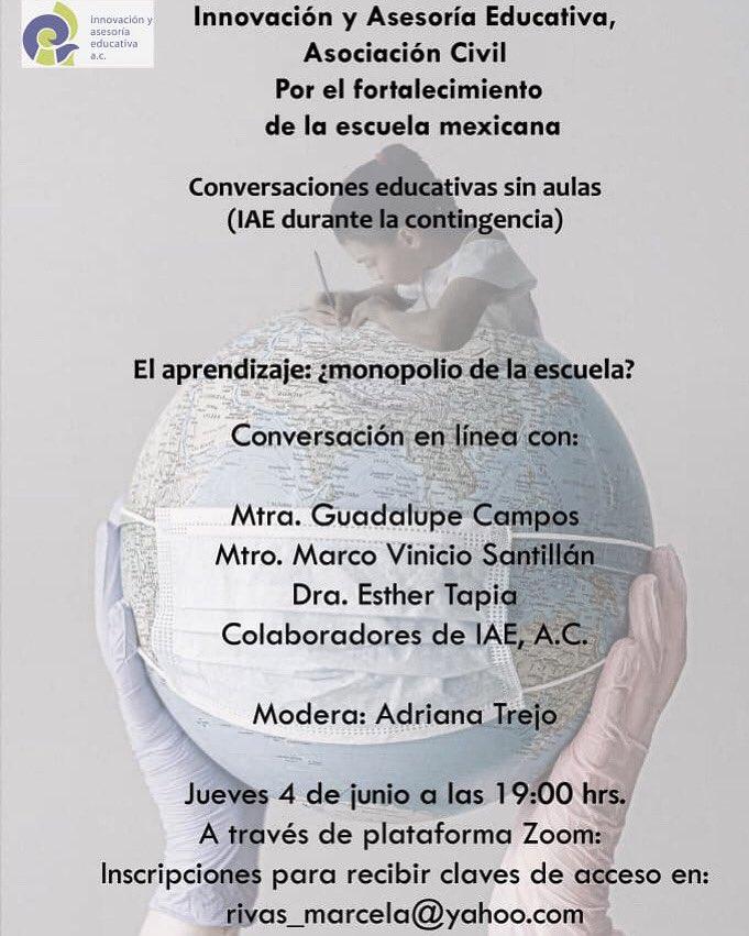 """Colegas y amigos:   En esta semana iniciamos un conversatorio para colegas y seguidores de IAE; espacio para intercambiar puntos de vista, debatir y construir certidumbre sobre la escuela mexicana en tiempos de pandemia.   El tema será: *""""El aprendizaje, monopolio de la escuela?"""" pic.twitter.com/sKg35mfrud"""