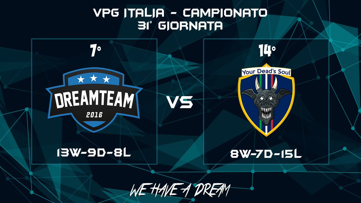 Matchday:  | @VPG_Italy  | @YourDeadsSoul  | 22:45  #WeHaveADream #GoDreamers pic.twitter.com/qIjb7v7coz