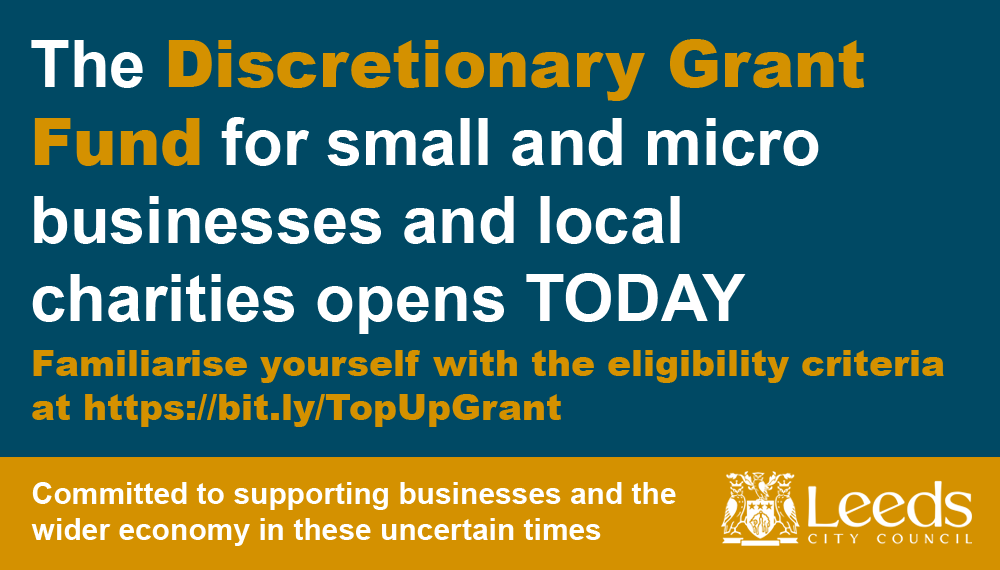 Discretionary Grant Fund is now OPEN. The government funding will be administered by Leeds City Council to small and micro businesses and local charities in the city who have not received other COVID-19 funding. For more information or to apply visit orlo.uk/XDuuY