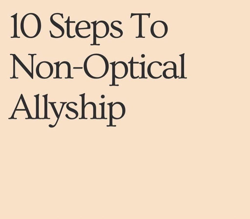 10 STEPS TO NON-OPTICAL ALLYSHIP • 🌎 instagram.com/p/CA5UqCuD5f6/…