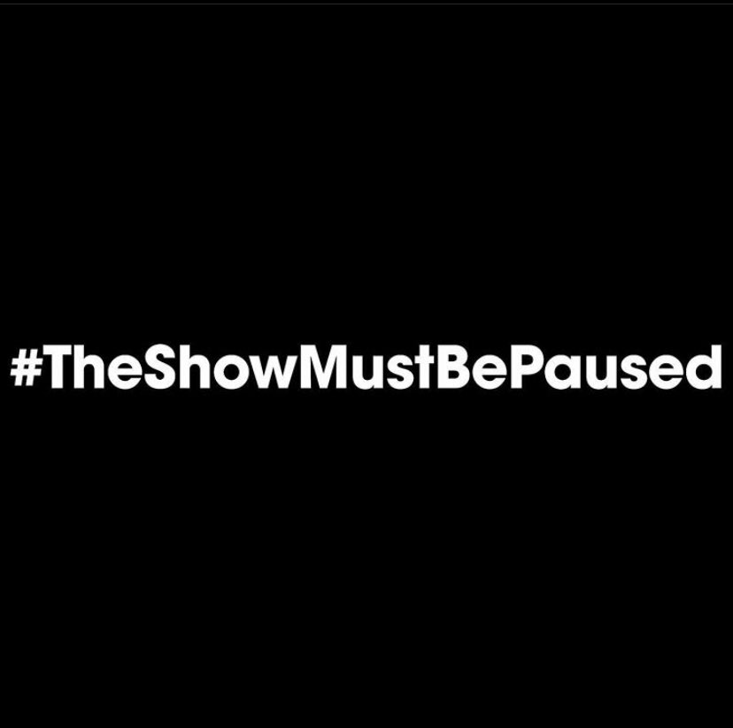 #TheShowMustBePaused I'm putting myself behind the voices against racism. It's everyone's responsibility to be part of the change and I want to use my voice and platform to raise awareness. Racism is never okay and every person should be treated and valued equally no matter what. https://t.co/loBVmbyO9A