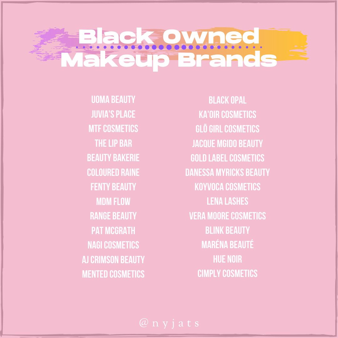 A list of Black owned makeup, skincare, hair and fashion brands. Feel free to add more in the mentions 💓