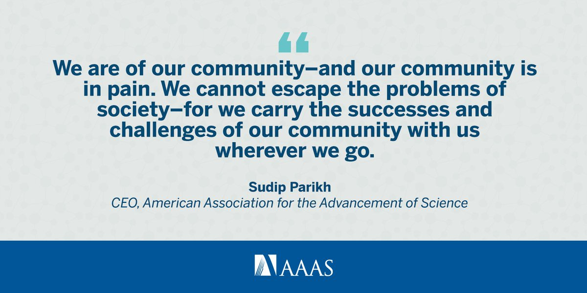 In these times, we must pull together and provide leadership in our own communities. - AAAS CEO Sudip Parikh, on social unrest, racism, and inequality as protests continue in communities throughout the United States. More: fcld.ly/3n2j9kk