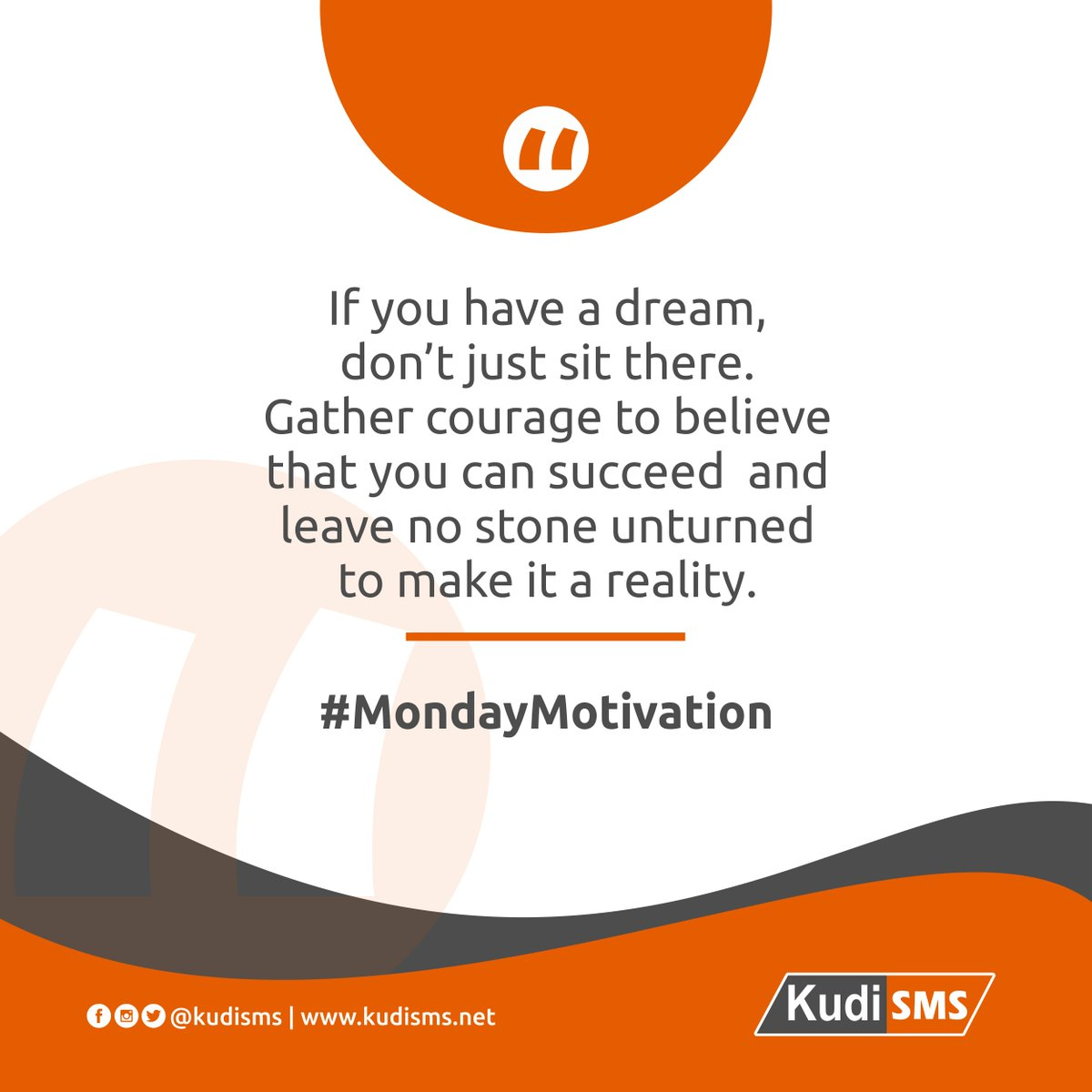 #MondayMotivation  If you have a dream, don't just sit there. Gather courage to believe that you can succeed and leave no stone unturned to make it a reality.  #Monday #Motivation #MondayThoughts #MondayWisdom #MondayMood #MondayFeelings #KudiSms #SmsApi #BulkSms #SmsMarketing <br>http://pic.twitter.com/8YngD0YJfj