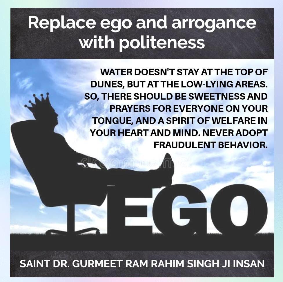 #MondayMotivation  You will be doing loss to urself if u keep ego. Replace Ego with politeness.   @Gurmeetramrahim  @derasachasaudapic.twitter.com/4mR7opnJAx