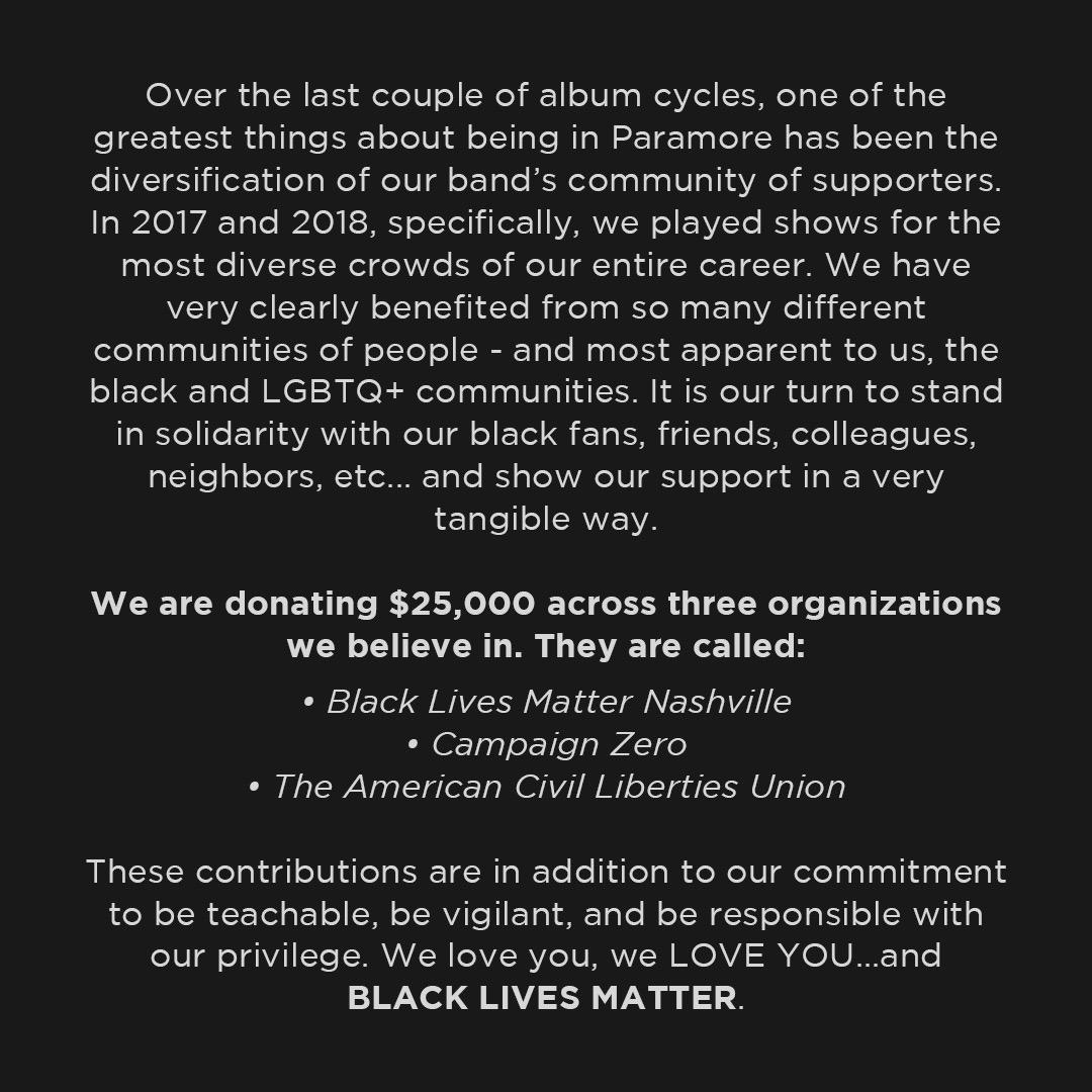 love, Paramore . @BLM_Nashville (https://t.co/6RidhtqF33) https://t.co/kaE8YTyfTl  @ACLU (https://t.co/7RjbTUouHX) https://t.co/5r4q9SjhDL
