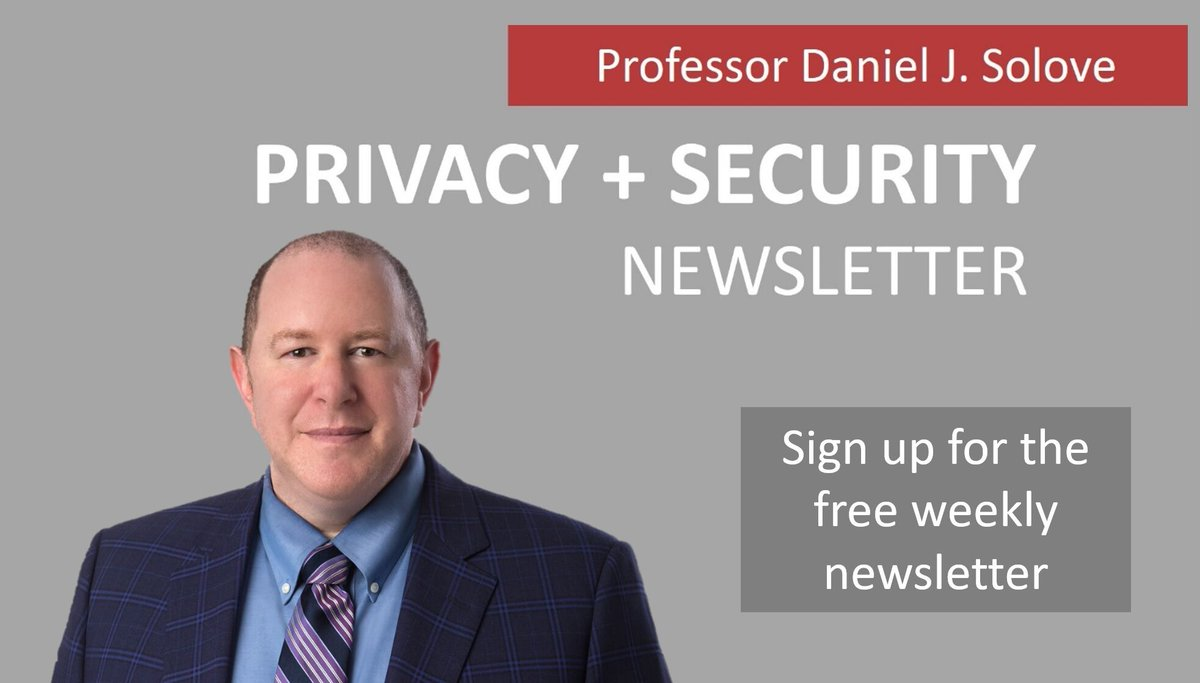 If you're interested in following @DanielSolove's privacy+security writings, events, cartoons, courses, and resources, please sign up for his weekly newsletter.  It's free, and you can unsubscribe at any time: https://bit.ly/2PpZVHf #privacy #infosec #GDPR #CCPA #HIPAApic.twitter.com/uNLFSbP1rx