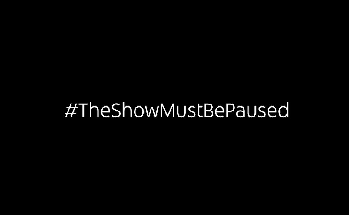 We stand in solidarity against racism and violence. #TheShowMustBePaused #BlackLivesMatter #BlackOutTuesday
