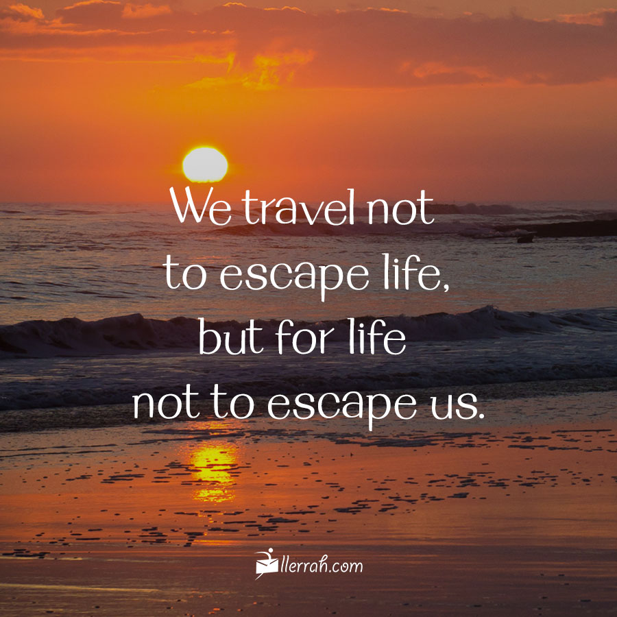 We travel not to escape life, but for life not to escape us. #travel #seetheworld #liveyourbestlife #inspiringquotes #happiness #lifeisbeautiful #beautifulday #beautifullife #positiveenergy #mondaymotivation #llerrahecards #wordsforlifedaily