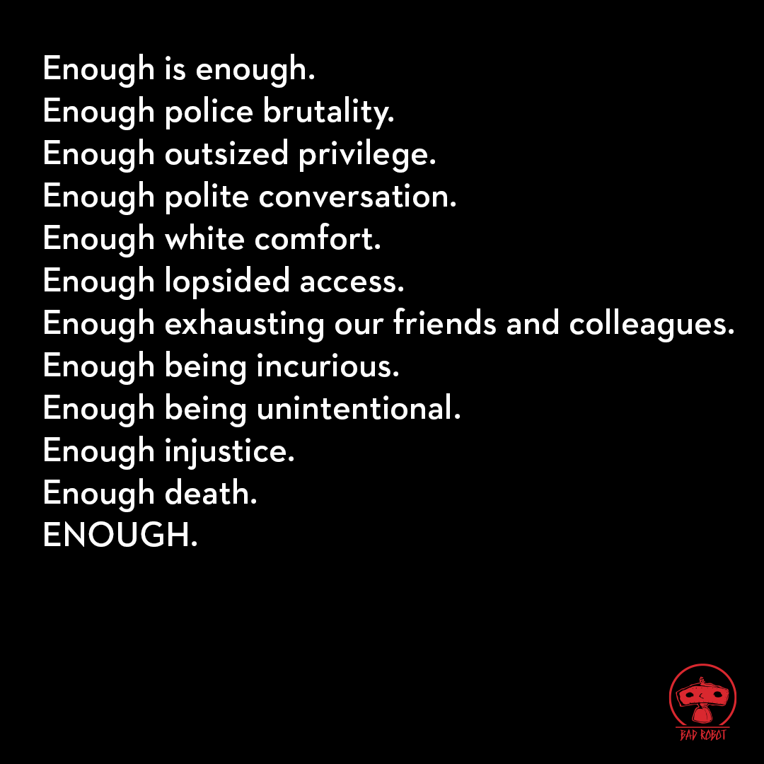We at Bad Robot are grateful to the many scholars, activists, organizers and leaders fighting on the frontlines of change in our systemically unjust country. (...) #BlackLivesMatter