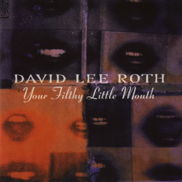 David Lee Roth / Your Filthy Little Mouth / She's My Machine (2007 Remastered Version) / 2007 <br>http://pic.twitter.com/KvTaZ2L3bj