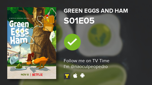 Licença, tô vendo o episódio S01E05 de Green Eggs and Ham! #greeneggsandham  #tvtime https://t.co/UPvlfve5hi https://t.co/DZYXBzYHeJ