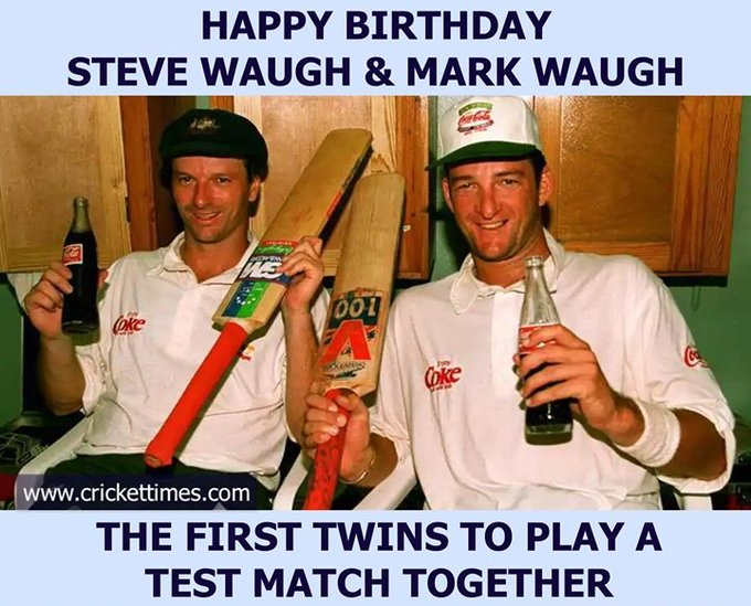 Happy Birthday, Steve Waugh and Mark Waugh