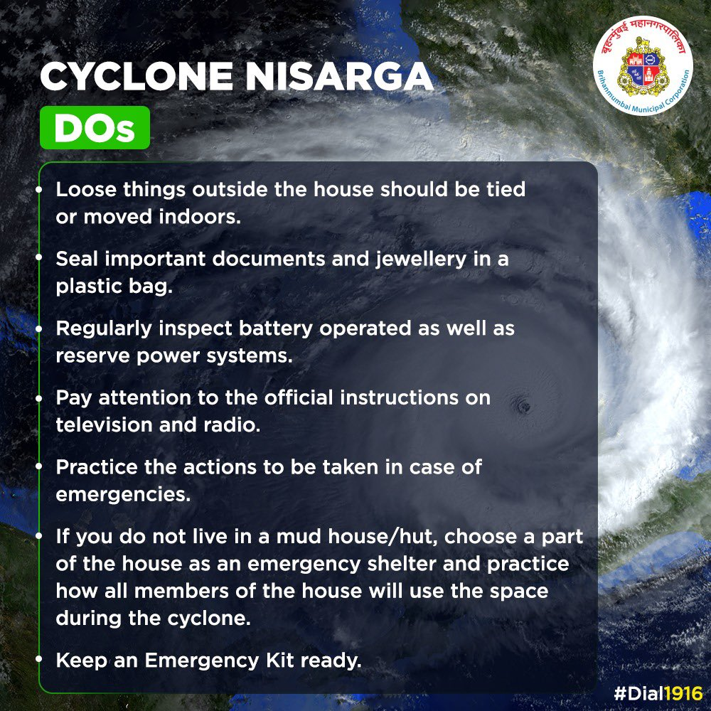 DOs and DONTs for Mumbaikars to take on Cyclone Nisarga.  Dial 1916 and Press 4 for any cyclone related query or concern.  #BMCNisargaUpdates