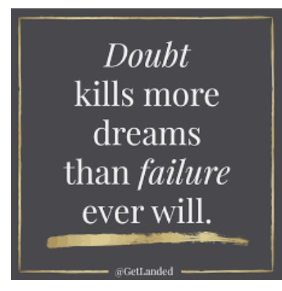This speaks to me!! Don't let doubt kill your dreams!!