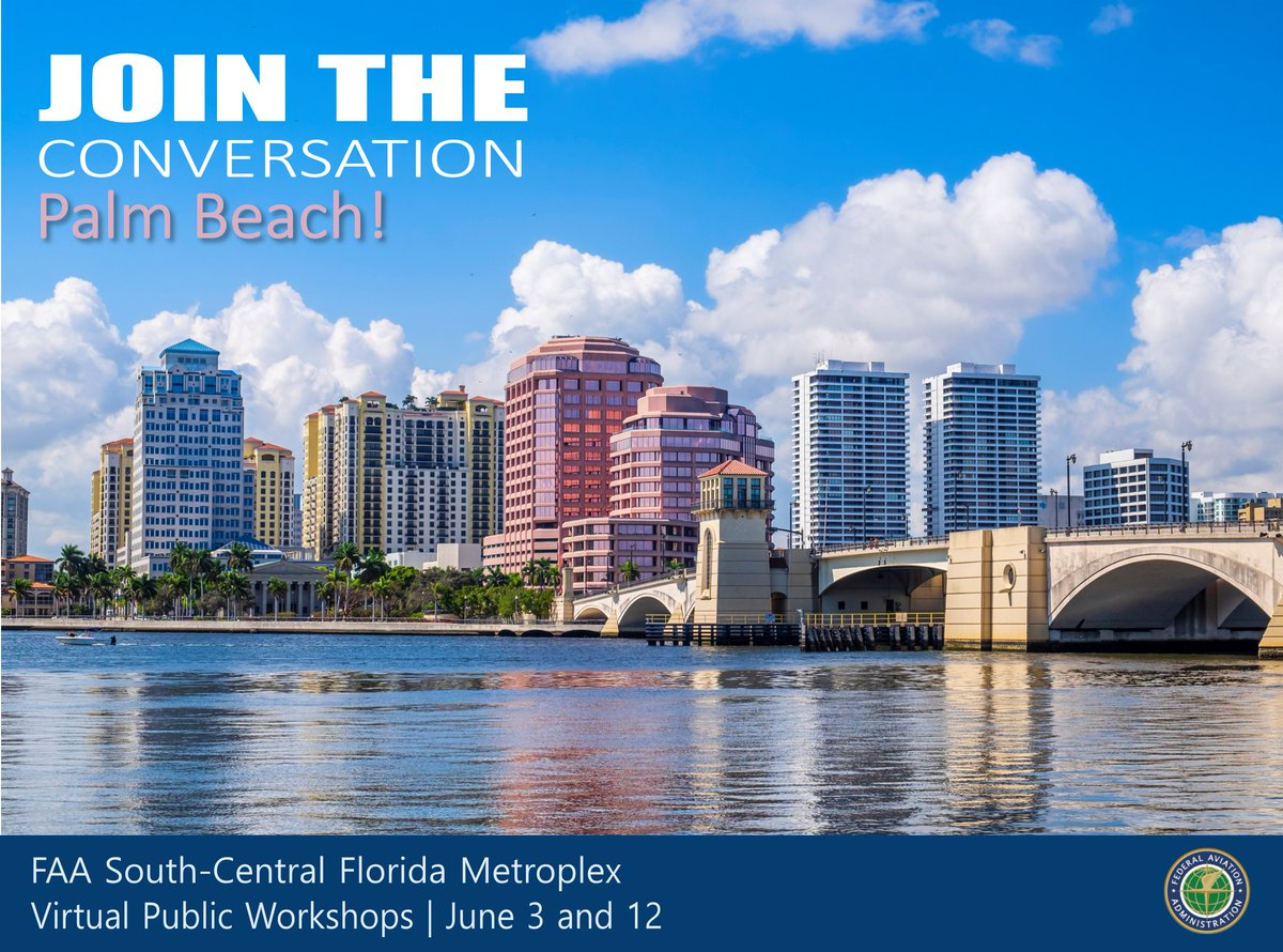 #PalmBeach! The #FAA will host public workshops about the South-Central #Florida Metroplex Draft Environmental Assessment for @flyPBI on June 3 and 12. Learn about the project, submit your comments and register for the meeting at bit.ly/FLMetroplex.