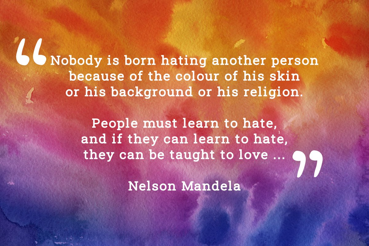 Words of wisdom from the great #NelsonMandela - #BlackLivesMatter #NotInMyName #HopeNotHate