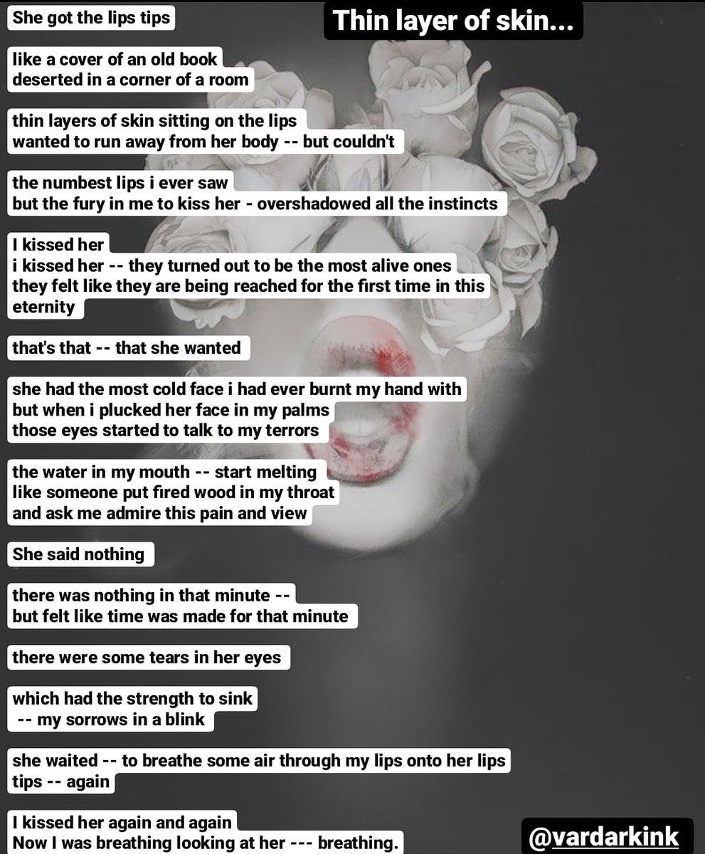 Thin layer of skin.. #poemsporn #shortpoems #poet #writingcommunity #writer #kisses #2020 #storyteller #shortstory #poems #love #her #lips #kiss #thinker #reader #darkness #art #artist #lovers #wordsporn #face #feelings #vardarkinkpic.twitter.com/VEsMunNlst