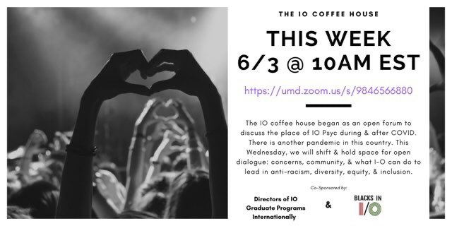 What can #IOPsych do to lead in anti-racism, diversity, equity, & inclusion? Join tomorrow's IO Coffee House discussion to find out.  #BlackLivesMatter #BlacksInIO #OHPsych https://t.co/t7VVMvXZ5h