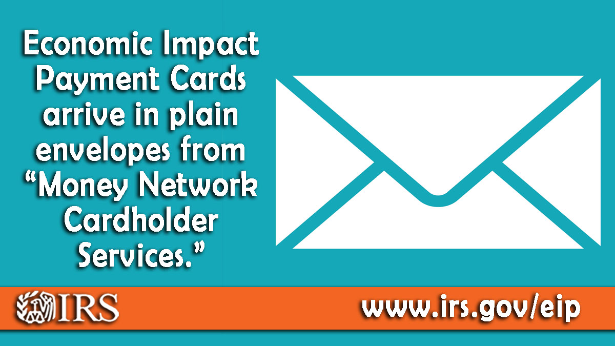 #IRS Reminder: Check your mail. The Economic Impact Payment Cards are being sent in a plain envelope from Money Network Cardholder Services. Learn more at https://t.co/5xWz2NMxER #COVIDreliefIRS https://t.co/fgtxTDME8v