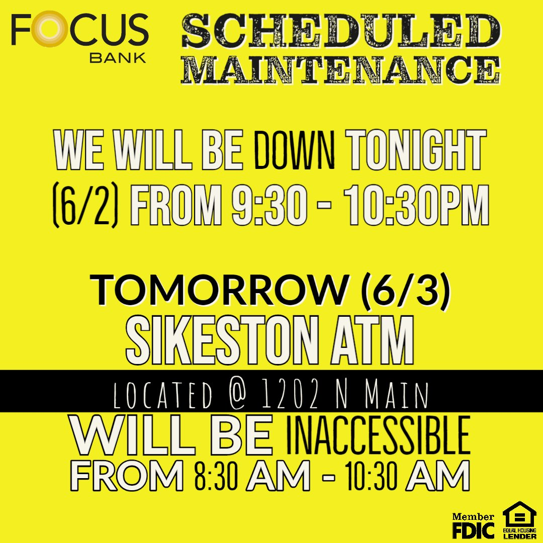 ***Scheduled Maintenance*** FOCUS Bank services will be down tonight for maintenance from 9:30 - 10:30 pm. Tomorrow the Sikeston ATM located at 1202 N Main will be inaccessible from 8:30 am -10:30 am We thank you for your patience while we work to improve services for our... pic.twitter.com/lriusMA9j2