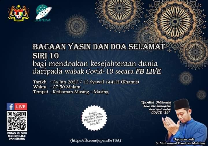 Muslimin dan muslimat dijemput untuk menyertai Bacaan Yasin & Doa Selamat Siri 10 bagi mendoakan kesejahteraan dunia daripada wabak #COVID19 yang akan diadakan secara FB LIVE di  pada 4 Jun 2020 (Khamis) jam 7.50 malam.  #PKPB #KitaJagaKita  #NormaBaharu
