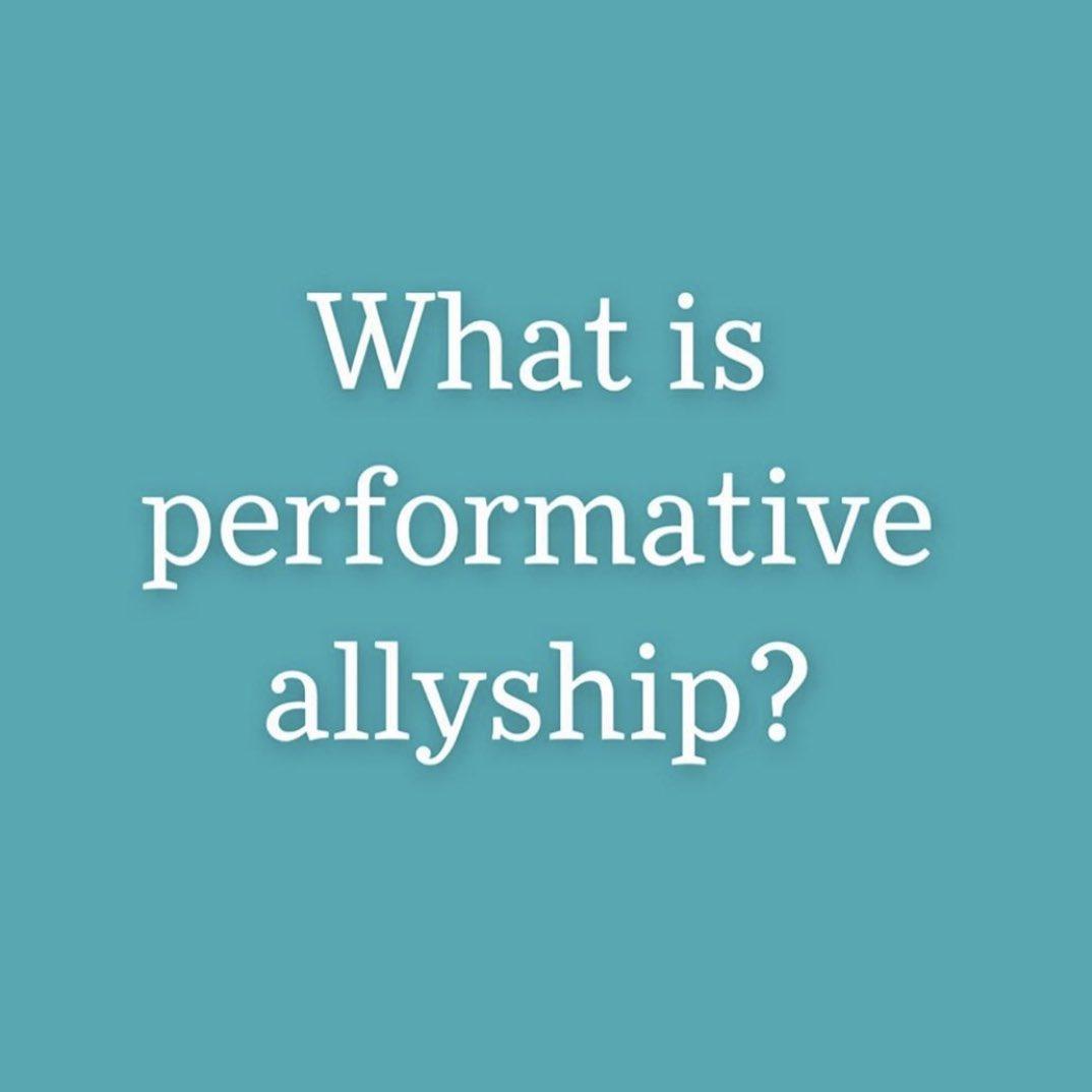 Performative Allyship Framework Via ahlamacita <br>http://pic.twitter.com/XeeoS5e1ap