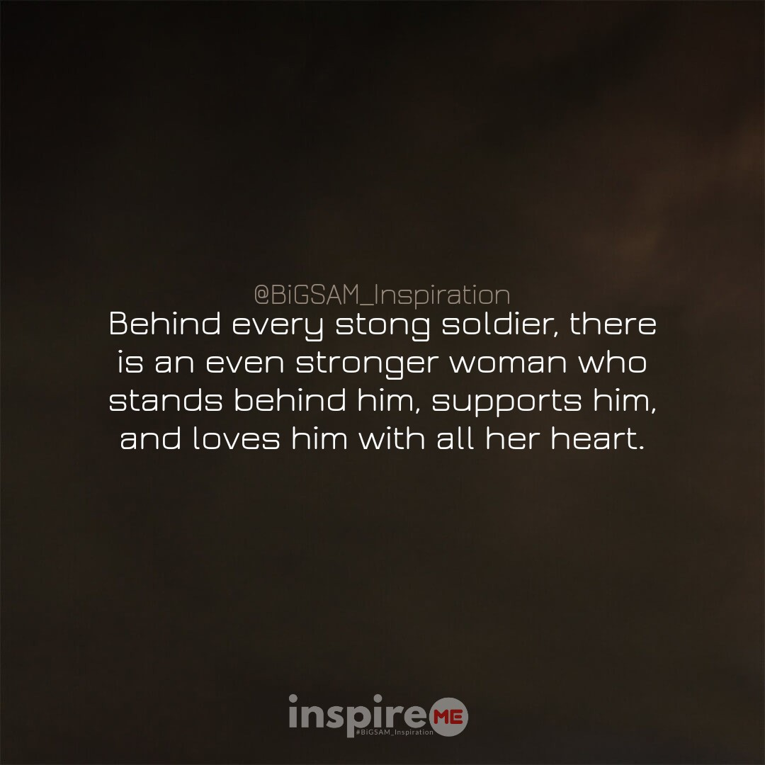 Every strong soldier has a stronger woman behind his back for support and love. °inspireME #wisdomwednesday #BiGSAM_Inspiration #bigsam_inspiration #quote  #entrepreneur #encouragement #inspiration #inspireME #comment  #TFLers #tweegram #quoteoftheday #wisdom #wordsofwisdom #true