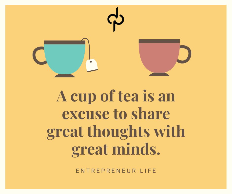 A cup of tea is an excuse to share great thoughts with great minds. #entrepreneur #entrepreneurship #entrepreneurlife