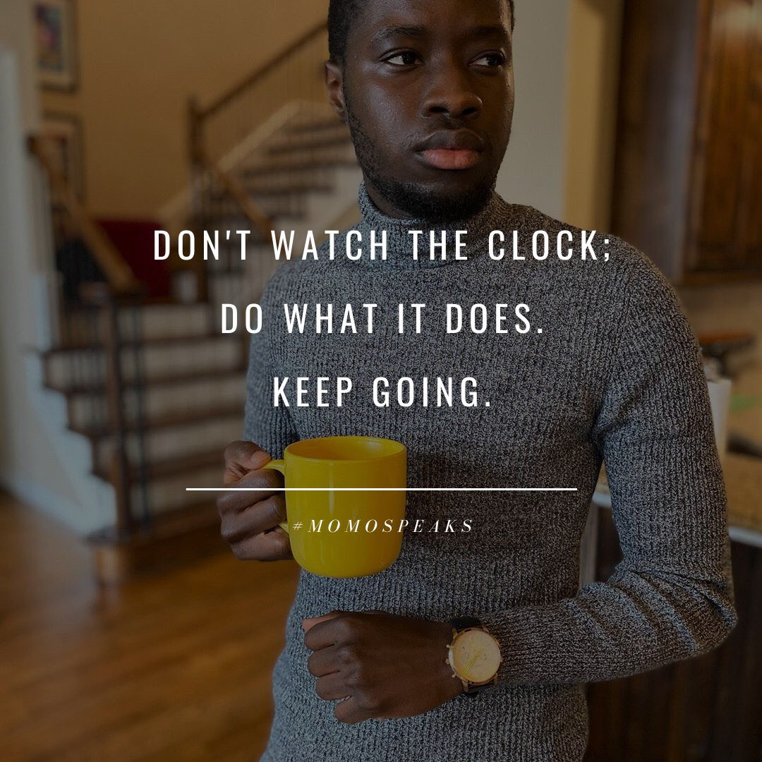 """""""Don't watch the clock. Do what it does. Keep going.""""-@MomoForex #TuesdayMotivation #MotivationalQuotes #MomoSpeaks"""