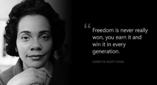 Freedom is never really won, you earn and win it in every generation.  #CorettaScottKing  #Quotes #WednesdayMotivation #WednesdayThoughts #BlackHistoryMonth