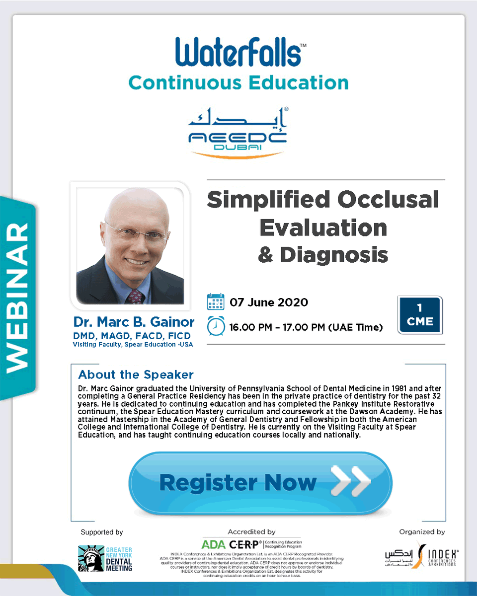 Register now for Waterfalls Webinar titled: Simplified #Occlusal #Evaluation and Diagnosis by Dr. Marc Gainor, DMD, MAGD, FACD, FICD | Sunday June 7, 2020 | 16:00 - 17:00 | UAE (GMT+4). This webinar offers 1 CME by ADA. Supported by @GNYDM #aeedcdubai #TMJ https://aeedc.com/waterfalls-continuous-education-webinars/…pic.twitter.com/B3UpajPu2m