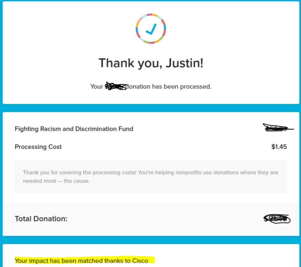 This is not a time for thoughts or prayers. Go protest (safely), or volunteer, or donate. I just donated through https://cisco.brightfunds.org/funds/fighting-racism-and-discrimination-fund … and @Cisco matched it 100%. #BlackLivesMatter #BeTheChange @WeAreCiscopic.twitter.com/zfULLkUOSU