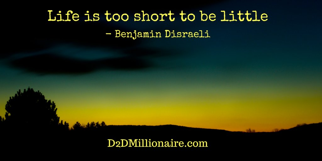 Life is too short to be little #quote #successquotes http://d2dmillionaire.com/blog pic.twitter.com/bd5vj5HOw9