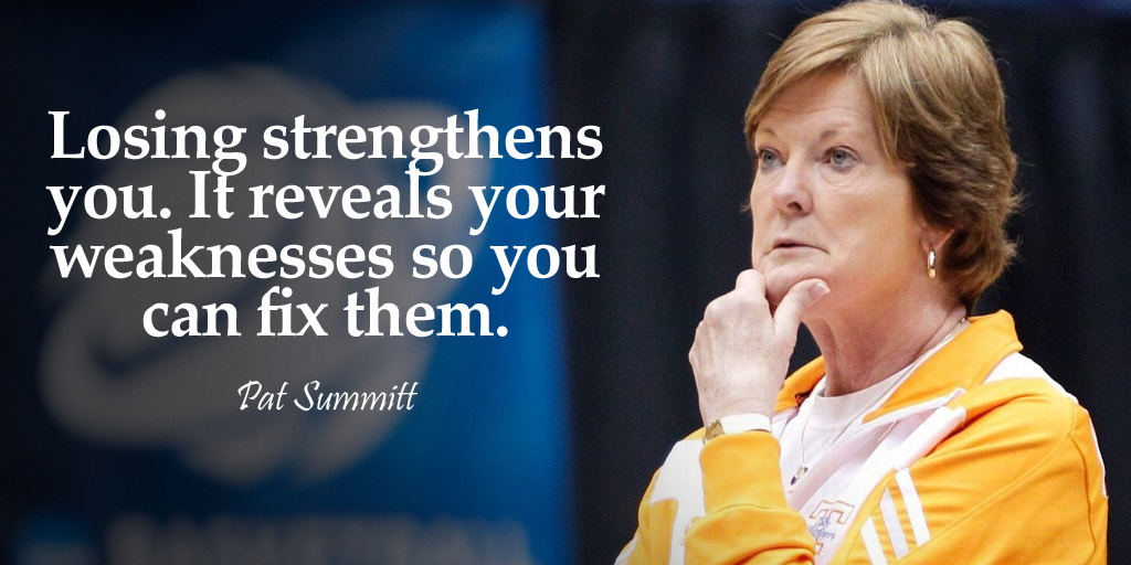 Losing strengthens you. It reveals your weaknesses so you can fix them. - Pat Summitt #quote #leadershippic.twitter.com/3UcGGSWIEA