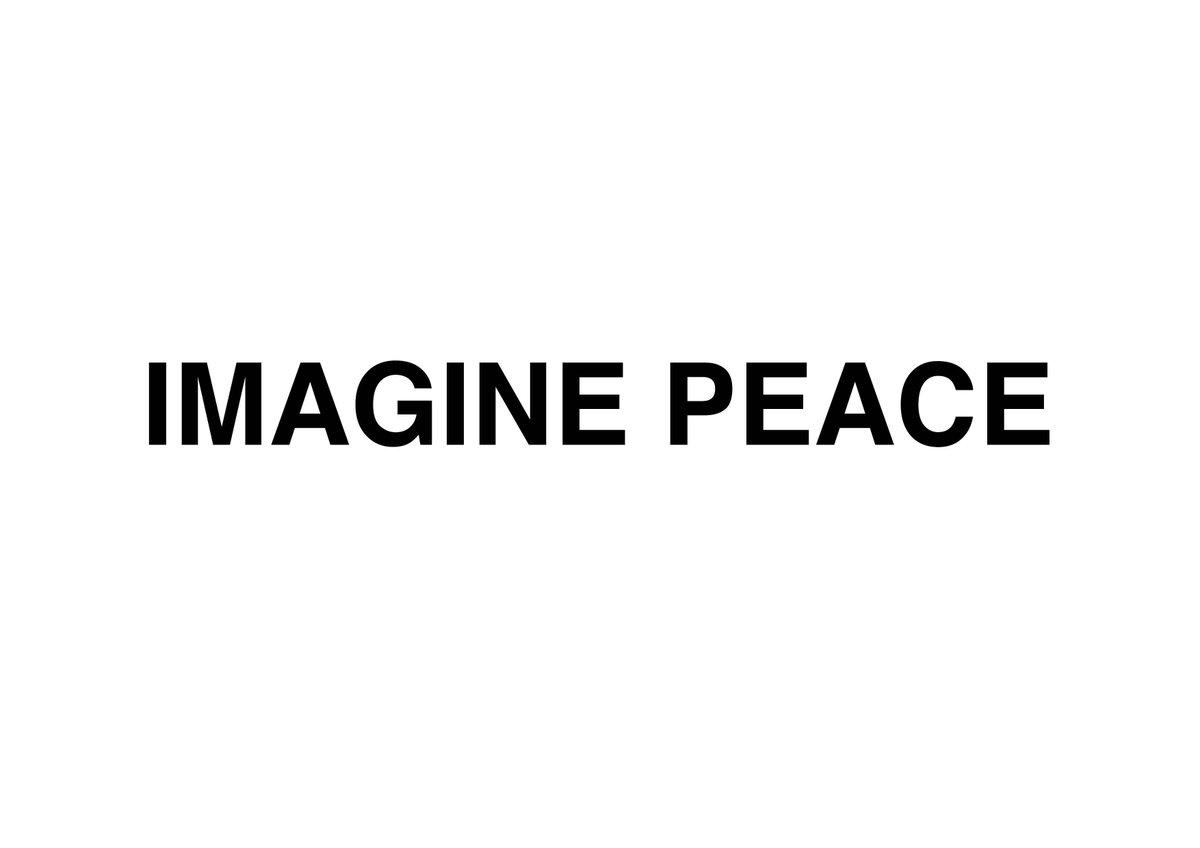 IMAGINE PEACE: Think PEACE, Act PEACE, Spread PEACE love, yoko
