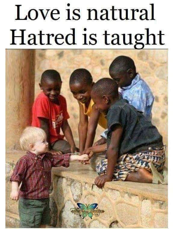 Love is natural. Hatred is taught. #WednesdayWisdom #wednesdaymorning #WednesdayThoughts #quotes #quotestoday #quotesdaily #quotestoliveby #MotivationalQuotes #InspirationalQuotes #ernest6words #sixwordstoriespic.twitter.com/jgWsWrYkBR