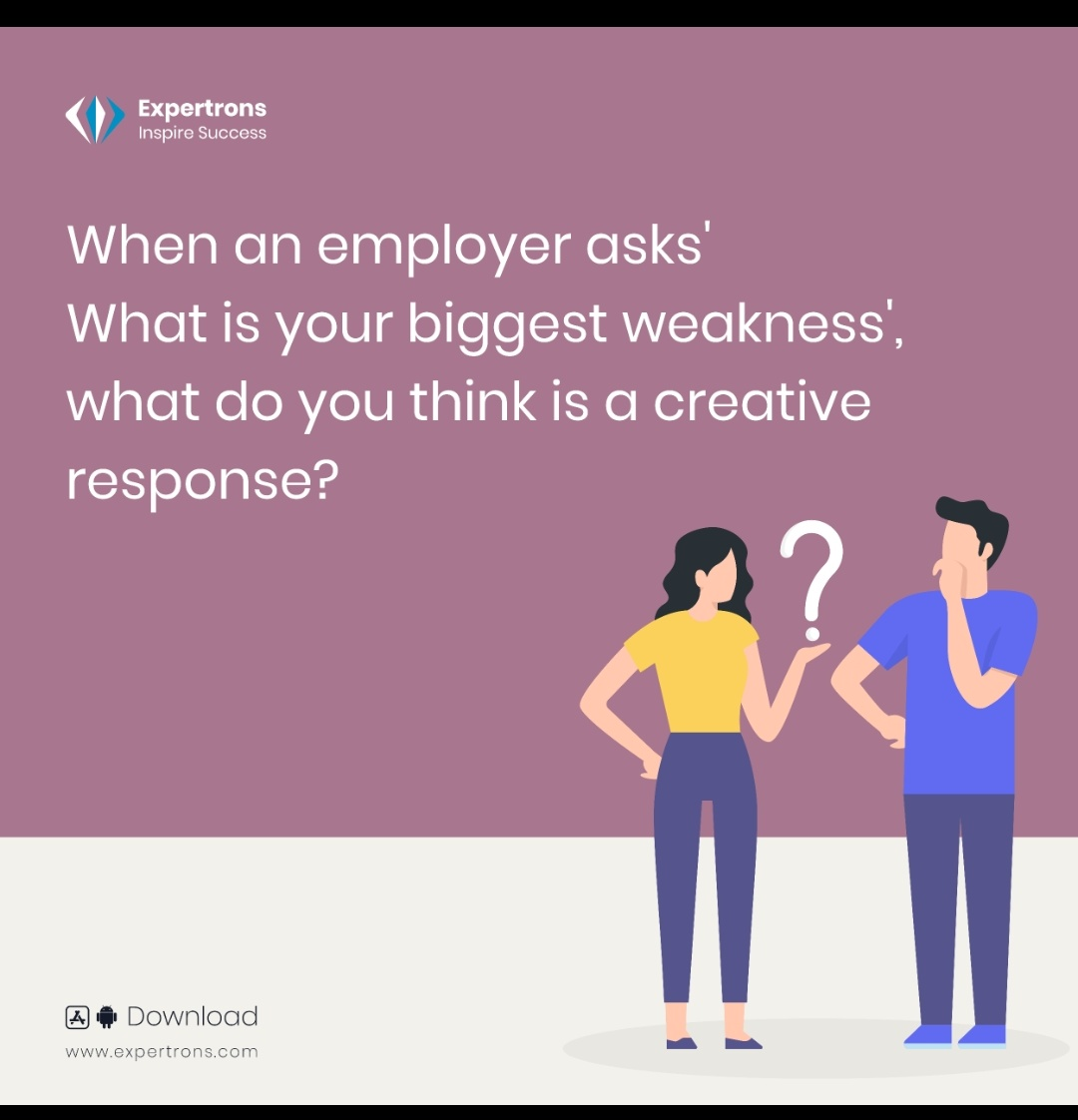 """When you're asked about your """"weaknesses"""", the employer wants to know whether you are qualified to do the job. Ask an expert with ease and know their experience of how they tackled/answered this question.  To know more download @expertrons  #inspiresuccess #careergoals https://t.co/tjSdEzx0rf"""
