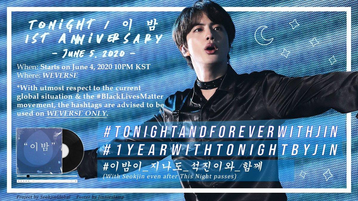 이 밤 / Tonight 1st Anniversary June 5, 2020 12am KST #.TonightAndForeverWithJin #.1YearWithTonightByJin #.이밤이_지나도_석진이와_함께 (With Seokjin even after This Night passes) The event will be held on WEVERSE starting June 4 at 10pm KST.